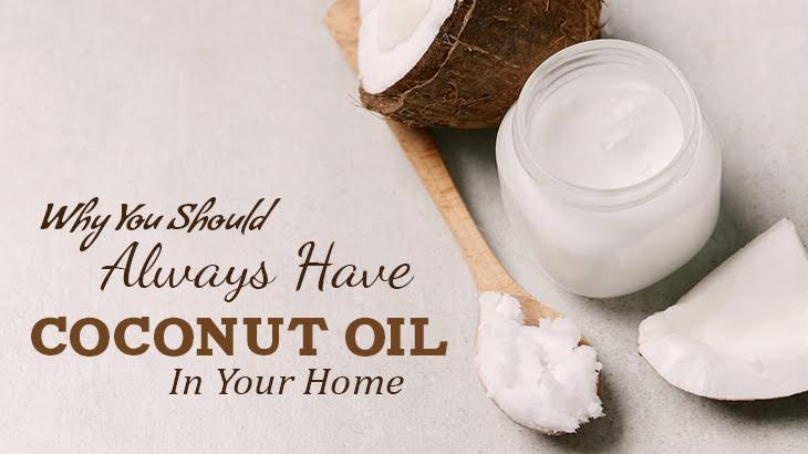 Why You Should Always Have Coconut Oil In Your Home